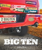 Husker Fans Guide To The Big Ten Nebraska Cornhuskers, HUSKER FANS GUIDE TO THE BIG TEN BOOK