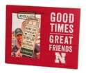 Nebraska Good Times N Friends Photo Frame Nebraska Cornhuskers, Nebraska  Bedroom & Bathroom, Huskers  Bedroom & Bathroom, Nebraska  Office Den & Entry, Huskers  Office Den & Entry, Nebraska  Game Room & Big Red Room, Huskers  Game Room & Big Red Room, Nebraska  Framed Pieces, Huskers  Framed Pieces, Nebraska Nebraska Good Times N Friends Photo Frame, Huskers Nebraska Good Times N Friends Photo Frame