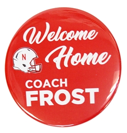 Welcome Home Frost Button Nebraska Cornhuskers, Nebraska  Ties & Pins, Huskers  Ties & Pins, Nebraska  Beads & Fun Stuff, Huskers  Beads & Fun Stuff, Nebraska Welcome Home Coach Frost, Huskers Welcome Home Coach Frost, Nebraska Welcome Home Frost Button, Huskers Welcome Home Frost Button