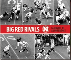 BIG RED RIVALS BOOK Nebraska Cornhuskers, Big Red Rivals Farewell To A Conference