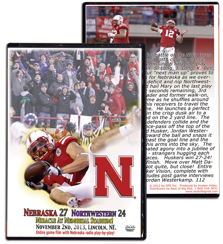 2013 Nebraska vs Northwestern DVD Nebraska Cornhuskers, Nebraska  2013 Season, Huskers  2013 Season, Nebraska  Show All DVD's, Huskers  Show All DVD's, Nebraska  1998 to Present, Huskers  1998 to Present, Nebraska 2013 Nebraska vs Northwestern DVD, Huskers 2013 Nebraska vs Northwestern DVD