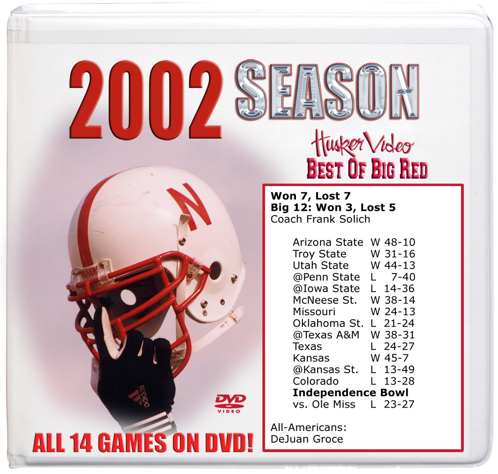 2002 Complete Season on DVD Husker football, Nebraska cornhuskers merchandise, husker merchandise, nebraska merchandise, nebraska cornhuskers dvd, husker dvd, nebraska football dvd, nebraska cornhuskers videos, husker videos, nebraska football videos, husker game dvd, husker bowl game dvd, husker dvd subscription, nebraska cornhusker dvd subscription, husker football season on dvd, nebraska cornhuskers dvd box sets, husker dvd box sets, Nebraska Cornhuskers, 2002 Complete Season on DVD