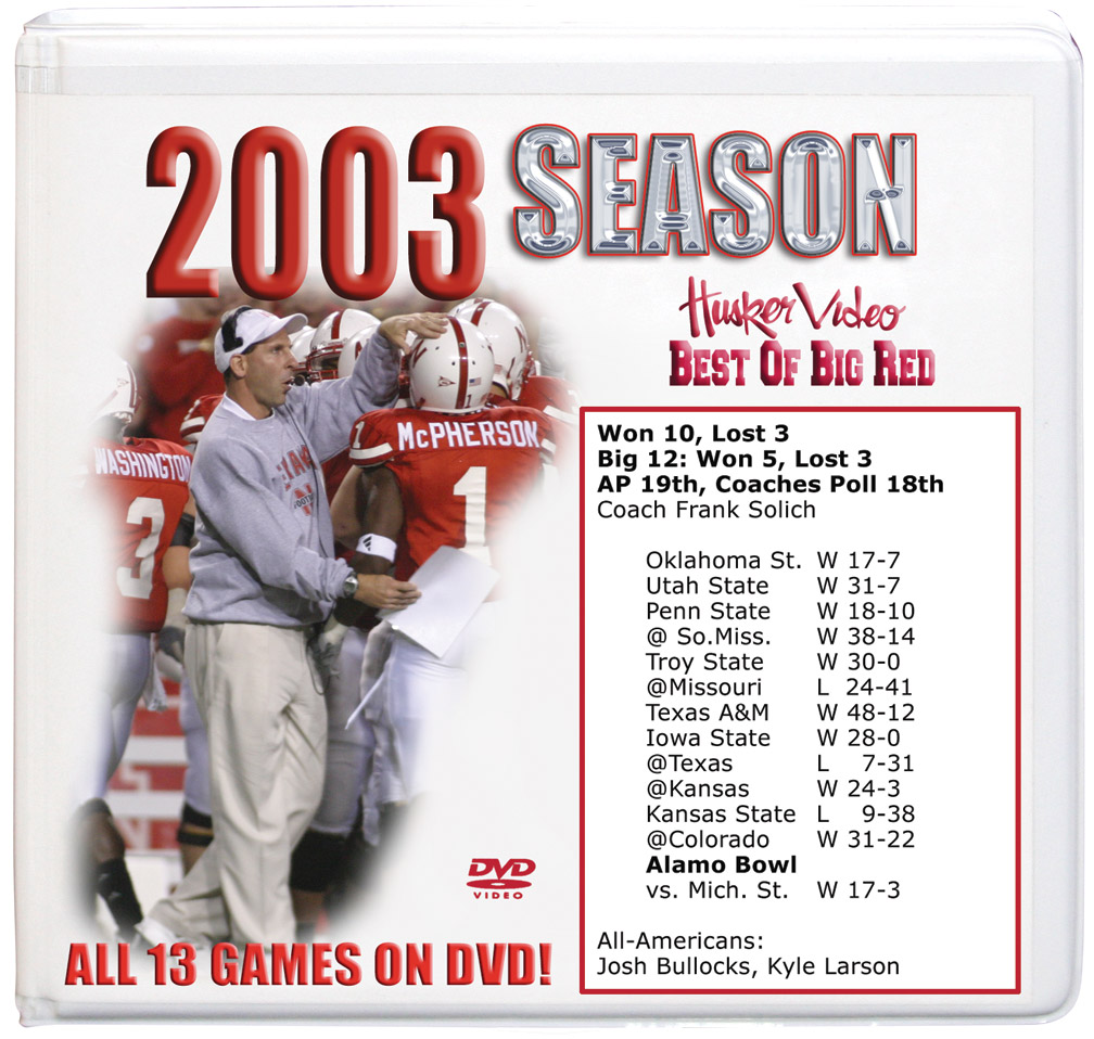 2003 Complete Season on DVD Husker football, Nebraska cornhuskers merchandise, husker merchandise, nebraska merchandise, nebraska cornhuskers dvd, husker dvd, nebraska football dvd, nebraska cornhuskers videos, husker videos, nebraska football videos, husker game dvd, husker bowl game dvd, husker dvd subscription, nebraska cornhusker dvd subscription, husker football season on dvd, nebraska cornhuskers dvd box sets, husker dvd box sets, Nebraska Cornhuskers, 2003 Complete Season on DVD