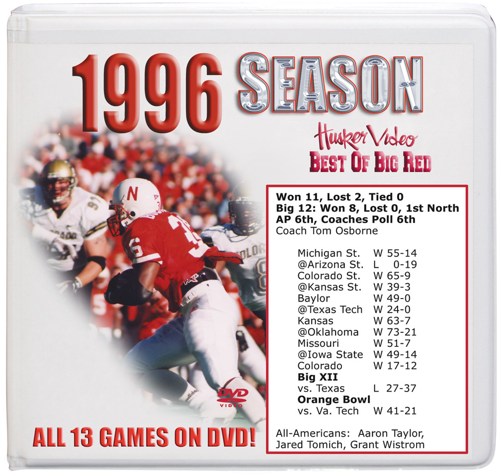 1996 Complete Season on DVD Husker football, Nebraska cornhuskers merchandise, husker merchandise, nebraska merchandise, nebraska cornhuskers dvd, husker dvd, nebraska football dvd, nebraska cornhuskers videos, husker videos, nebraska football videos, husker game dvd, husker bowl game dvd, husker dvd subscription, nebraska cornhusker dvd subscription, husker football season on dvd, nebraska cornhuskers dvd box sets, husker dvd box sets, Nebraska Cornhuskers, 1996 Complete Season on DVD