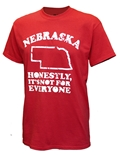 Nebraska Its Not For Everyone Tee
