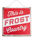 This Is Frost Country Tin Sign